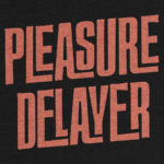 What is a Pleasure Delayer?
